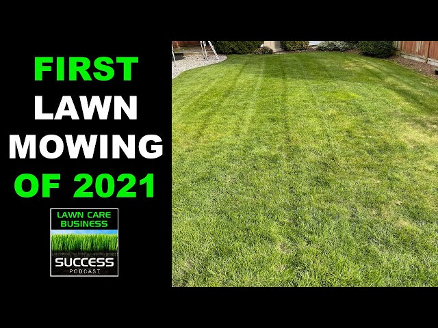 First Lawn Mowing of 2021
