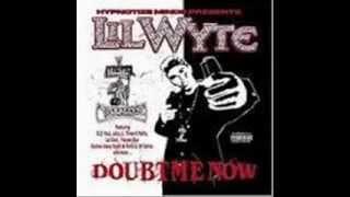 Lil Wyte - Doubt me now - Good Dope - 10 - /W LYRICS