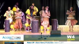 W4 News - Raise Up A Black History Production - 3/3/2017