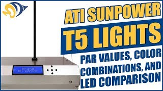 ATI SunPower T5 Lights: PAR Values, Color Combinations, and LED Comparison