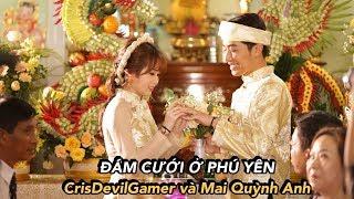 ĐÁM CƯỚI Ở PHÚ YÊN của CrisDevilGamer và Mai Quỳnh Anh thumbnail