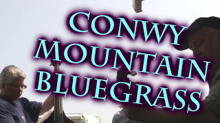 Come Back To Me In My Dreams    CONWY MOUNTAIN BLUEGRASS