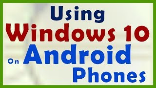 How to use Windows 10 on Android Phones - एंड्रॉइड फोन पर विंडोज 10 का उपयोग कैसे करें