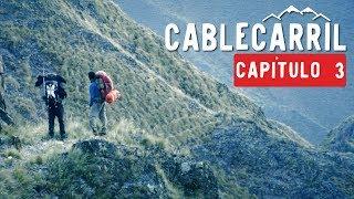 Travesía del Cablecarril | Capítulo 3  | Hoy No Duermo en Casa