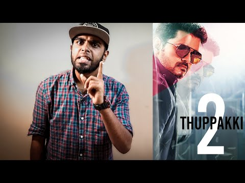 The Story Line Of Thuppakki 2 Must Be About Pulwama Issue - Expectations for Thuppakki 2 Is On 🔥