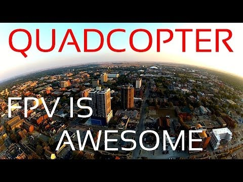 FPV is Awesome   Quadcopter   One month of flying