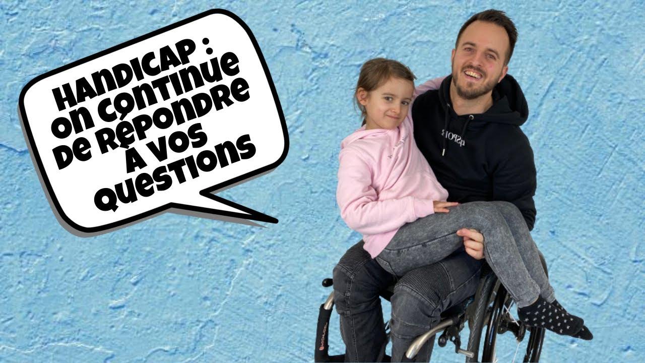 Le Handicap, notre relation PERE-FILLE (partie 2 à mourir de rire) !!!
