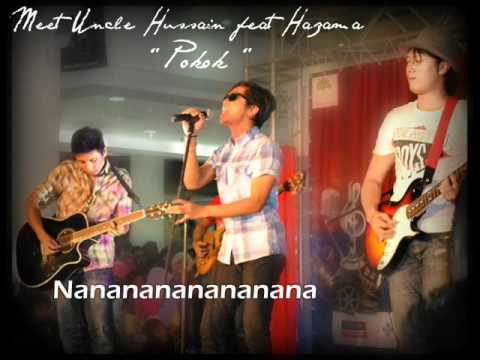 Meet Uncle Hussain feat. Hazama AF9 - Pokok [ HQ sound with lyrics ]