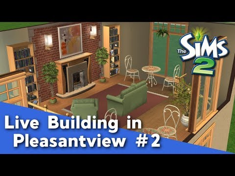 The Sims 2 Live Building in Pleasantview #2 - Pleasant Sims Livestream thumbnail
