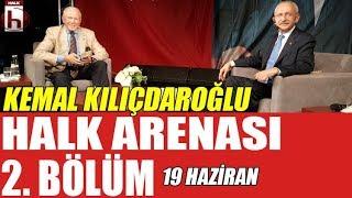 Uğur Dündar ile Halk Arenası / Kemal Kılıçdaroğlu - 2. Bölüm - 19 Haziran