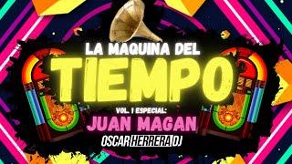La Maquina Del Tiempo 2021 - Vol.1 JUAN MAGAN MIX - REGGAETON ANTIGUO by Oscar Herrera DJ