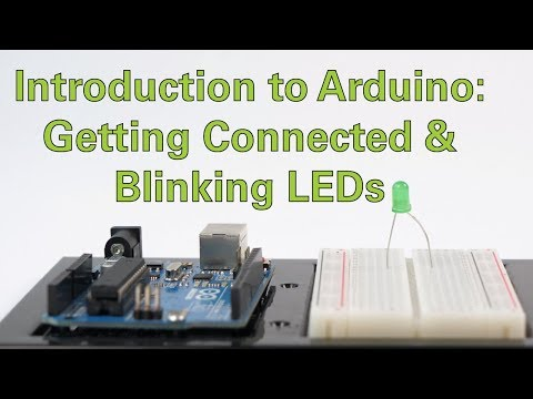 Introduction To Arduino Getting Connected And Blinking LEDs