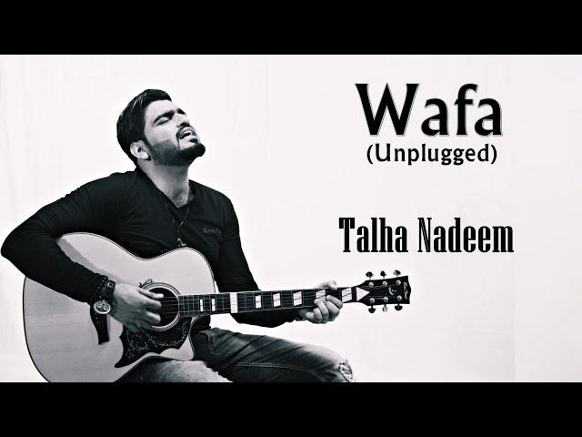 Wafa (Unplugged)   Official Audio   Talha Nadeem   Sad Song  
