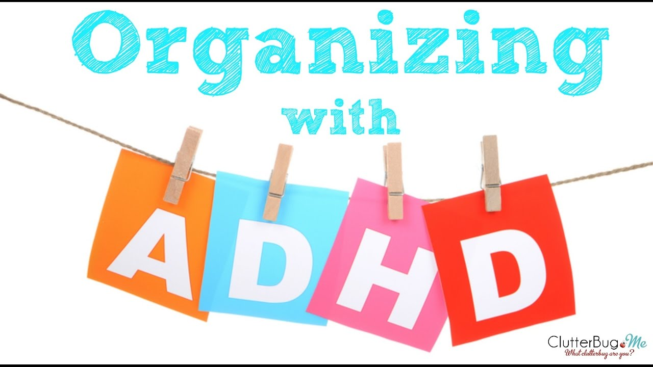 Watch How to Be Organized with ADDADHD video