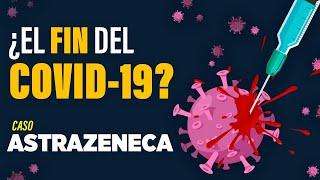 ¿Por qué Todos los Países Compran sus Vacunas?   Caso AstraZeneca