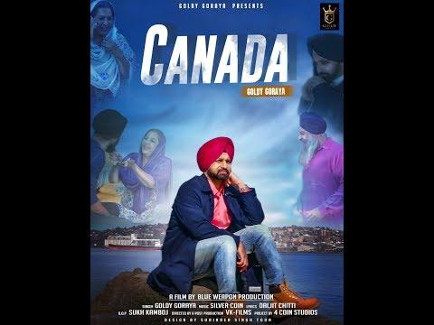 Canada (Full Video) || Goldy Goraya || Latest Punjabi Songs 2018 || New Punjabi Song 2018