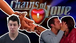 Chains of Love Was The Worst Dating Show Of All Time