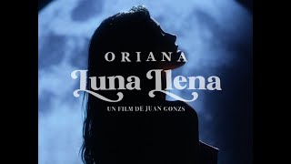 Oriana - Luna Llena (Video Oficial)