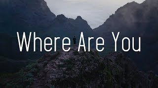 Nick Ledesma - Where Are You (Lyrics)