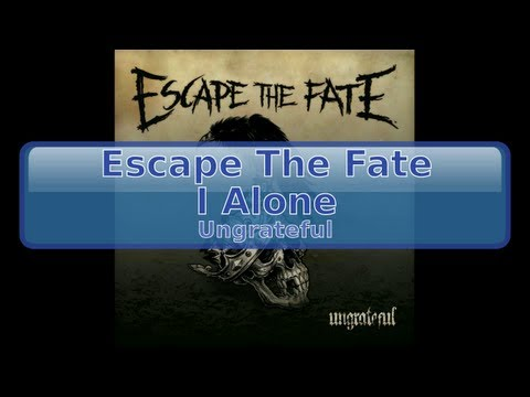 Escape The Fate - I Alone [HD, HQ]