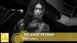 Def Gab C - Pelangi Petang (Official Music Video)