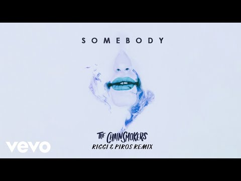 The Chainsmokers, Drew Love  Somebody Riggi & Piros Remix  Audio