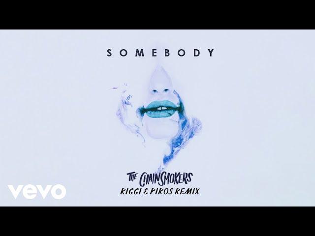 The Chainsmokers, Drew Love - Somebody (Riggi & Piros Remix - Audio)