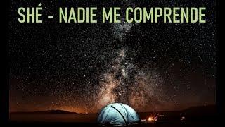 SHÉ.- NADIE ME COMPRENDE   LETRA