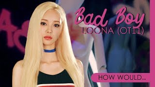 How Would LOONA (OT11) Sing RED VELVET - BAD BOY - Stafaband