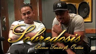 Sobredosis - Romeo Santos ft. Ozuna / Lyrics