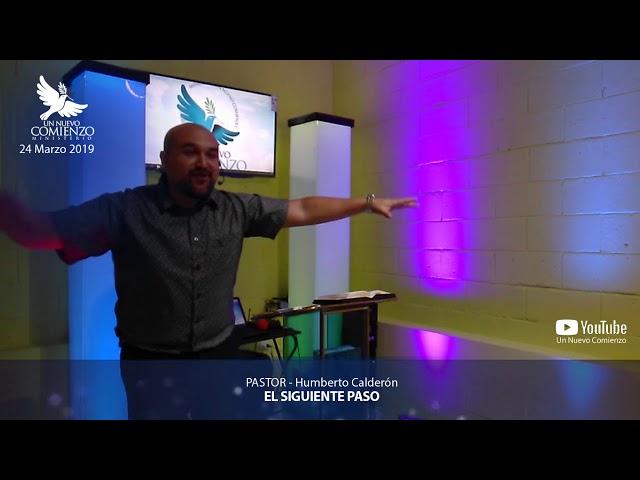 Predica # 75 - EL SIGUIENTE PASO - Pastor Humberto Calderon