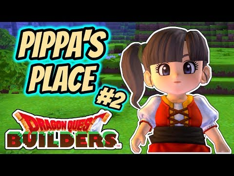 Dragon Quest Builders | Playthrough #2 - Pippa's Place
