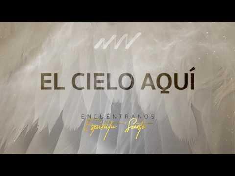 El Cielo Aqui - Encuéntranos Espíritu Santo | New Wine