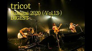 tricot「Bakusai 2020(-Vol.13-)DIGEST」