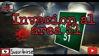 ???? 1 MILLON DE PERSONAS PLANEAN INVADIR EL AREA 51 (REAL)