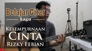 Video Belajar Gitar Lagu - Kesempurnaan Cinta (Rizky Febian) download MP3, 3GP, MP4, WEBM, AVI, FLV Juli 2018