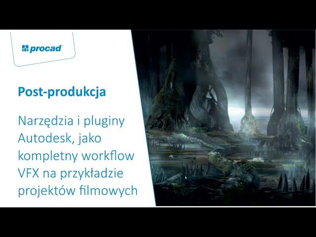 Narzędzia i pluginy Autodesk, jako kompletny workflow VFX na przykładzie projektów filmowych