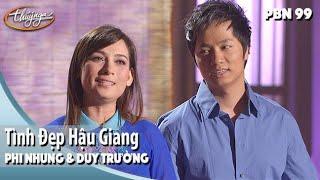 PBN 99 | Phi Nhung & Duy Trường - Tình Đẹp Hậu Giang