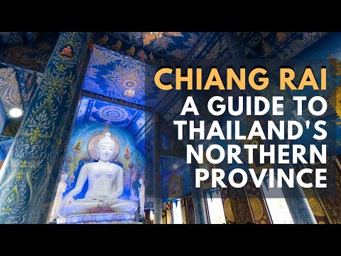Chiang Rai - A Guide To Thailand's Northern Province