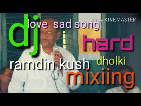 Dj ramdin kush tere ishq me pagal mixiingsong lyrics by mix and ramdin kushwaha