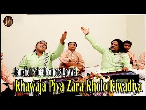 Khawaja Piya Zara Kholo Kiwadiya    Jamshed Sabri Brothers Qawwal   HD Video