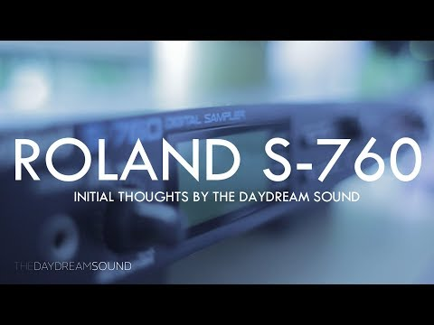 Roland S-760 Sampler Initial Thoughts by The Daydream Sound