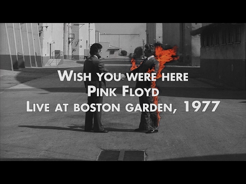 Pink Floyd - Wish You Were Here - Live at Boston Garden