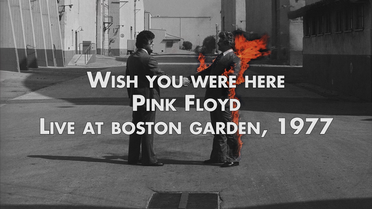Pink Floyd Wish You Were Here Live At Boston Garden YouTube