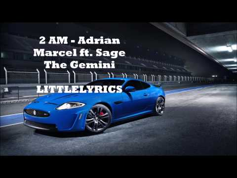 2AM - Adrian Marcel ft. Sage the Gemini Lyrics