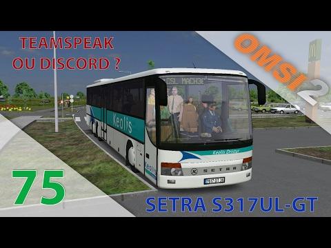[OMSI 2] Episode n°75 : Setra S317UL-GT en livrée Kéolis ! | TS3 ou Discord ?