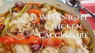 Weeknight Chicken Cacciatore Recipe - Le Gourmet Tv