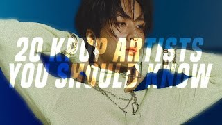 20 KPOP ARTISTS YOU SHOULD KNOW #2