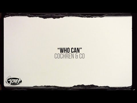 Cochren & Co. - Who Can (Official Lyric Video)