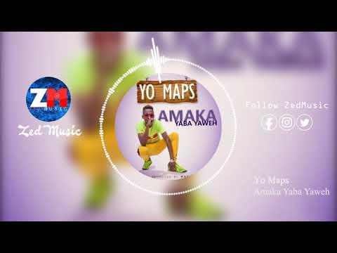 yo-maps---amaka-yaba-yaweh-[official-audio]-||-zedmusic-||-zambian-music-2019
